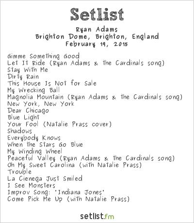 Ryan Adams Setlist Brighton Dome, Brighton, England 2015