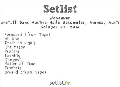 Wovenwar Setlist Planet.tt Bank Austria Halle Gasometer, Vienna, Austria 2014
