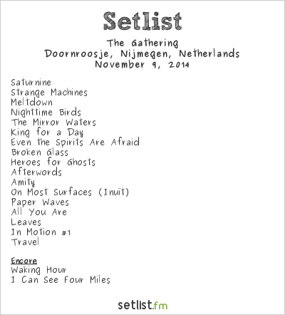 The Gathering Setlist Doornroosje, Nijmegen, Netherlands 2014