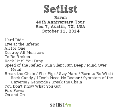 Raven Setlist Red 7, Austin, TX, USA 2014, 40th Anniversary Tour