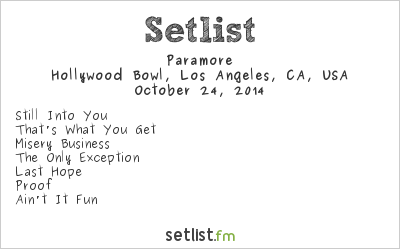 Paramore Setlist Hollywood Bowl, Hollywood, CA, USA 2014 ... Paramore Setlist