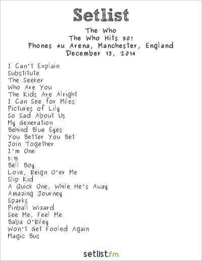 The Who Setlist Phones 4u Arena, Manchester, England 2014, The Who Hits 50!