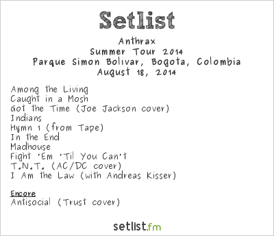 Anthrax Setlist Rock al Parque 2014, Summer Tour 2014