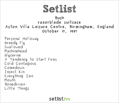Bush Setlist Aston Villa Leisure Centre, Birmingham, England 1997, razorblade suitcase