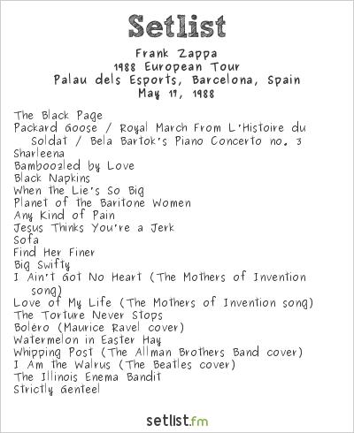 Frank Zappa Setlist Palacio de los Deportes, Barcelona, Spain 1988, 1988 European Tour