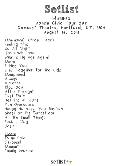 blink-182 Setlist Comcast Theatre, Hartford, CT, USA, Honda Civic Tour 2011