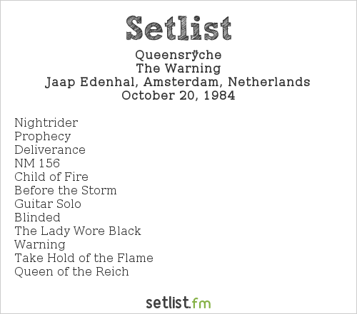 Queensrÿche Setlist Jaap Edenhal, Amsterdam, Netherlands 1984, The Warning