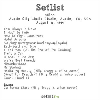 Wilco Setlist Austin City Limits Studio, Austin, TX, USA 1999