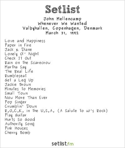John Mellencamp Setlist Valbyhallen, Copenhagen, Denmark 1992, Whenever We Wanted Tour