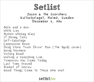 Jason & The Scorchers Setlist Kulturbolaget, Malmö, Sweden 1996