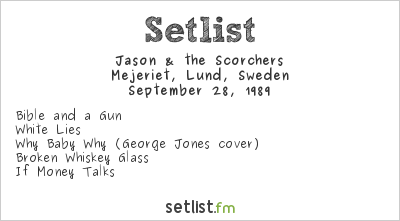 Jason & The Scorchers Setlist Mejeriet, Lund, Sweden 1989