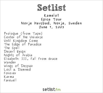 Kamelot Setlist Sweden Rock Festival 2003 2003, Epica Tour