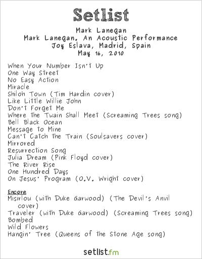 Mark Lanegan Setlist Joy Eslava, Madrid, Spain 2010, Mark Lanegan. An Acoustic Performance