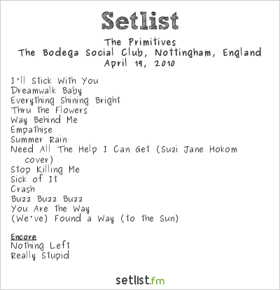 The Primitives Setlist The Bodega Social Club, Nottingham, England 2010