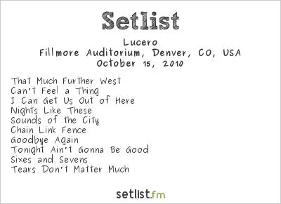 Lucero Setlist Fillmore Auditorium, Denver, CO, USA 2010