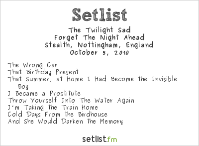 The Twilight Sad Setlist Stealth, Nottingham, England 2010
