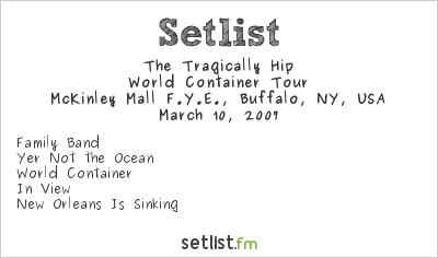 The Tragically Hip Setlist McKinley Mall F.Y.E., Buffalo, NY, USA 2007, World Container Tour