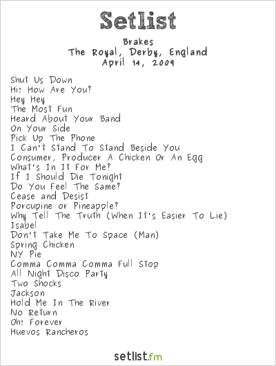 Brakes Setlist The Royal, Derby, United Kingdom 2009