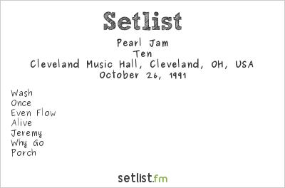 Pearl Jam Setlist Cleveland Music Hall, Cleveland, OH, USA 1991, Ten