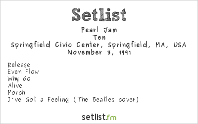 Pearl Jam Setlist Springfield Civic Center, Springfield, MA, USA 1991, Ten