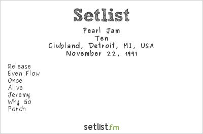 Pearl Jam Setlist State Theatre, Detroit, MI, USA 1991, Ten