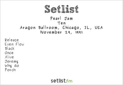Pearl Jam Setlist Aragon Ballroom, Chicago, IL, USA 1991, Ten
