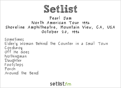 Pearl Jam Setlist Bridge School Benefit 1996, North American Tour 1996