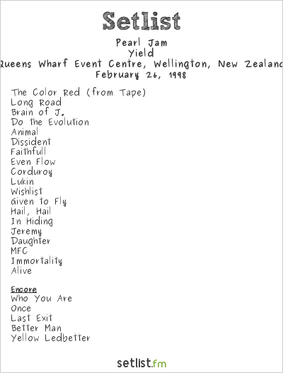 Pearl Jam Setlist Queens Wharf Event Centre, Wellington, New Zealand 1998, Yield