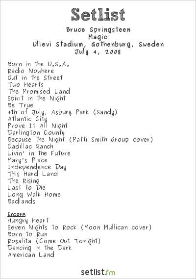 Bruce Springsteen Setlist Ullevi Stadium, Gothenburg, Sweden 2008, Magic Tour