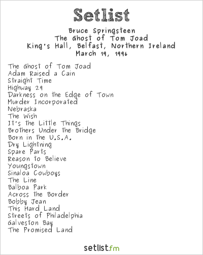 Bruce Springsteen Setlist King's Hall, Belfast, Northern Ireland 1996, The Ghost of Tom Joad (European Leg)