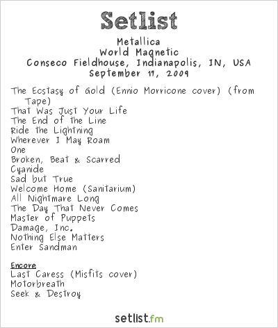 Metallica Setlist Conseco Fieldhouse, Indianapolis, IN, USA 2009, World Magnetic