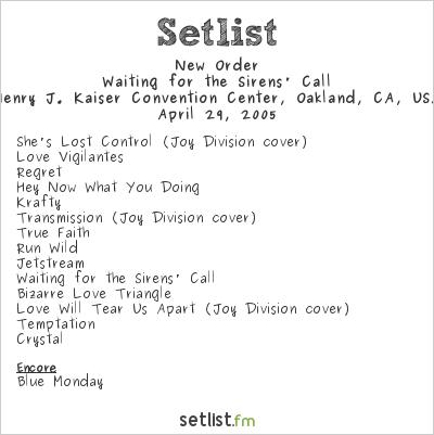 New Order Setlist Henry J. Kaiser Convention Center, Oakland, CA, USA 2005