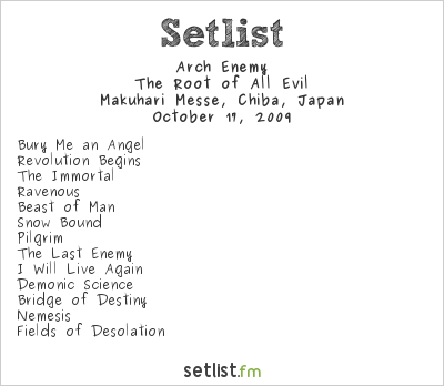 Arch Enemy Setlist Loud Park 2009 2009, The Root of All Evil