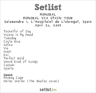 MONORAL Setlist Sala Salamandra, Barcelona, Spain 2009, MONORAL VIA SPAIN TOUR