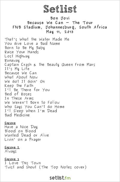 Bon Jovi Setlist FNB Stadium, Johannesburg, South Africa 2013, Because We Can - The Tour
