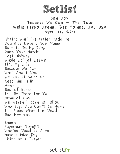 Bon Jovi Setlist Wells Fargo Arena, Des Moines, IA, USA 2013, Because We can tour