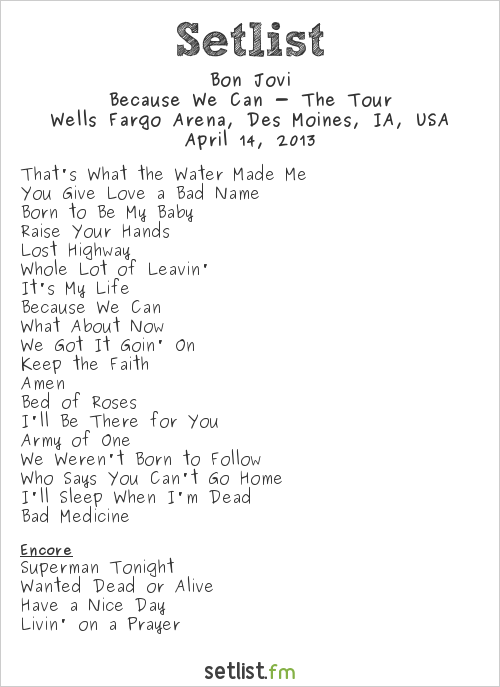 Bon Jovi Setlist Wells Fargo Arena, Des Moines, IA, USA 2013, Because We can tour