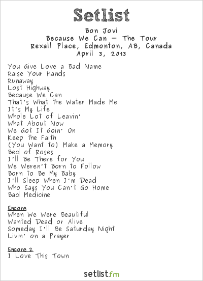 Bon Jovi Setlist Rexall Place, Edmonton, AB, Canada 2013, Because We Can - The Tour