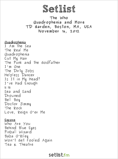 The Who Setlist TD Garden, Boston, MA, USA 2012, 2012 Quadrophenia and More Tour
