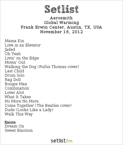 Aerosmith Setlist Frank Erwin Center, Austin, TX, USA 2012, Global Warming Tour (Second Leg)