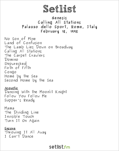 Genesis Setlist Palazzo dello Sport, Rome, Italy 1998, Calling All Stations