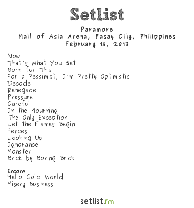 Paramore Setlist SM Mall Of Asia Arena, Manila, Philippines 2013