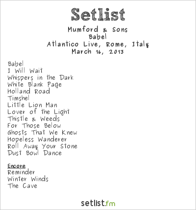 Mumford & Sons Setlist Atlantico Live, Rome, Italy 2013
