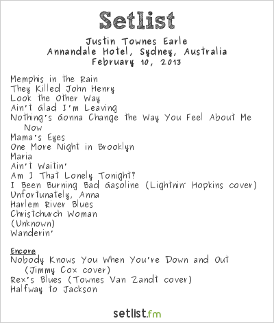 Justin Townes Earle Setlist The Annandale Hotel, Annandale, Australia 2013