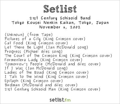 21st Century Schizoid Band Setlist Shinjuku Koseinenkin Kaikan, Tokyo, Japan 2002