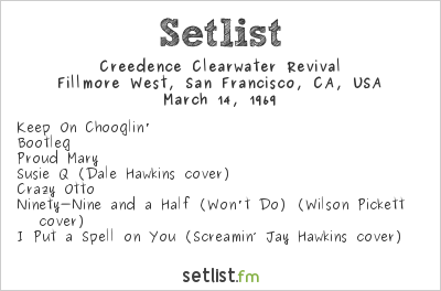 Creedence Clearwater Revival Setlist Fillmore West, San Francisco, CA, USA 1969