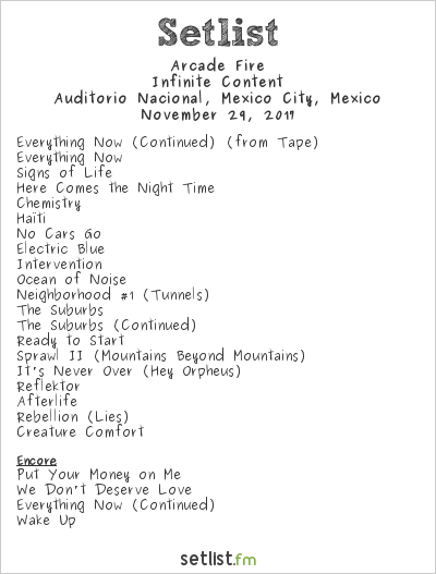 Arcade Fire Setlist Auditorio Nacional, Mexico City, Mexico 2017, Infinite Content