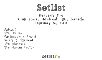 Heaven's Cry at Club Soda, Montreal, QC, Canada Setlist
