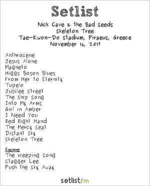 Nick Cave & The Bad Seeds Setlist Tae-Kwon-Do Stadium, Piraeus, Greece 2017, Skeleton Tree