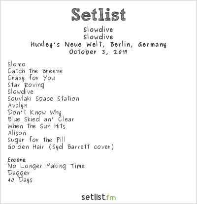 Slowdive Setlist Huxley's Neue Welt, Berlin, Germany 2017, Slowdive